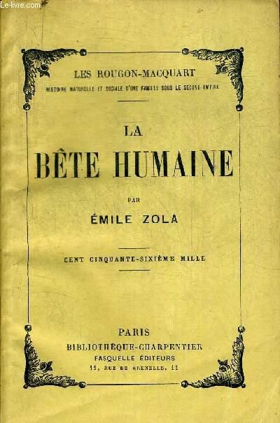 LA BETE HUMAINE. LES ROUGON-MACQUART