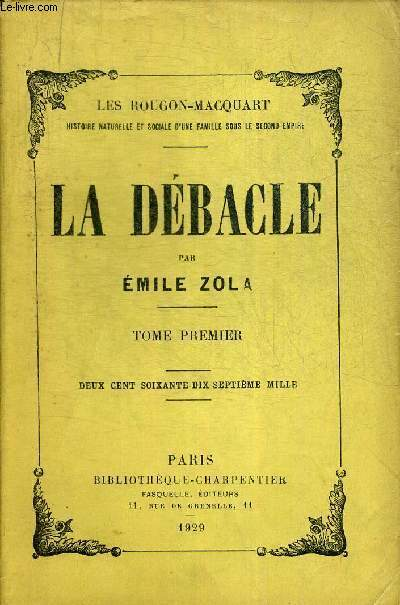 LA DEBACLE TOME PREMIER. LES ROUGON-MACQUART