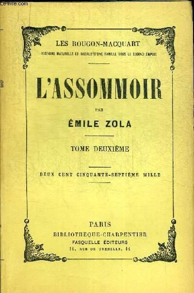 L ASSOMMOIR. TOME DEUXIEME. LES ROUGON-MACQUART