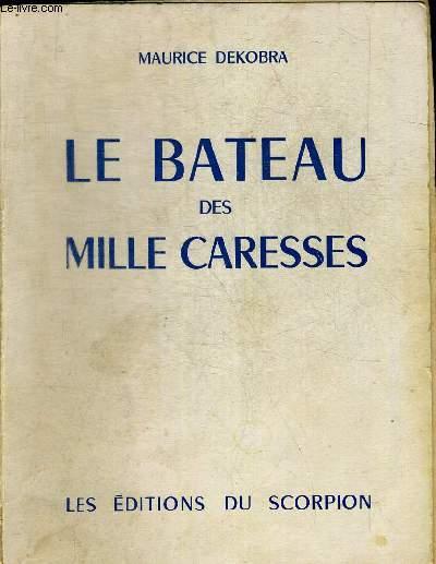 LE BATEAU  DES MILLE CARESSES