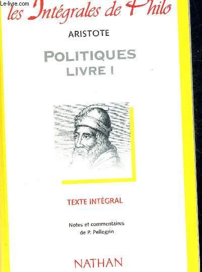 POLITIQUE LIVRE 1. LES INTEGRALES DE PHILO. NOTES ET COMMENTAIRES DE P. PELLEGRIN.