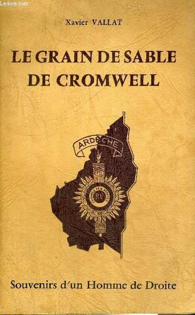 LE GRAIN DE SABLE DE CROMWELL - SOUVEIRS D'UN HOMME DE DROITE