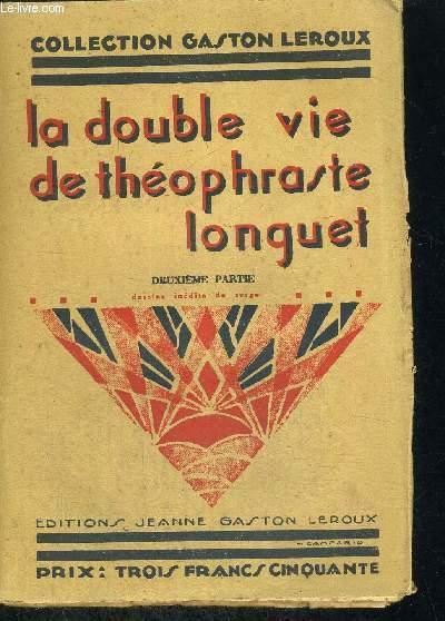 LA DOUBLE VIE DE THEOPHRASTE LONGUET- 1ERE PARTIE ET 2EME PARTIE