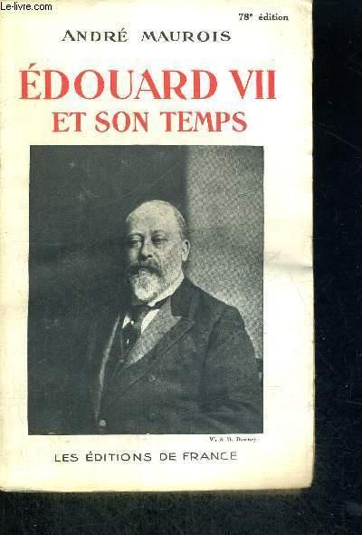 EDOUARD VII ET SON TEMPS-78E EDITION