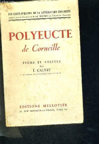 POLYEUCTE DE CORNEILLE - ETUDE ET ANALYSE PAR J.CALVET