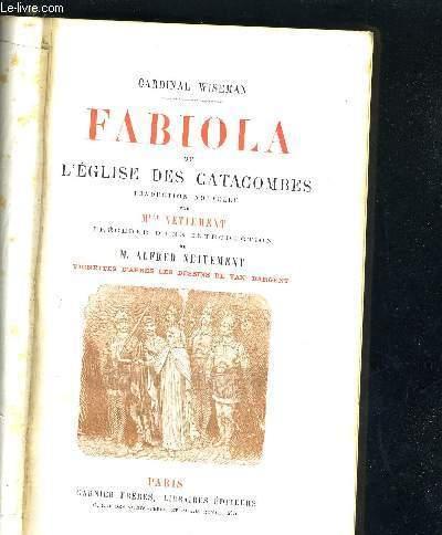 FABIOLA OU L'EGLISE DES CATACOMBES -  traduction nouvelle de Mlle Nettement précédée d'une introduction de M. Albert Nettement vignettes d'après les dessins de Dargent.