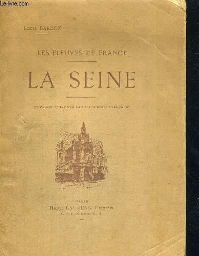 LA SEINE -  collection LES FLEUVES DE FRANCE