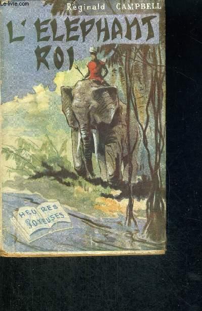 L'ELEPHANT ROI - UN ROMAN DE LA JUNGLE