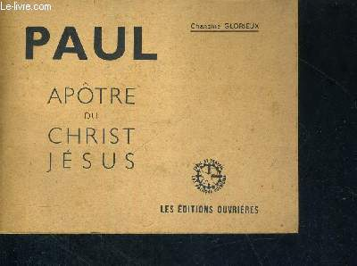 PAUL - APOTRE DU CHRIST JESUS