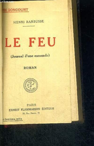 LE FEU (JOURNAL D'UNE ESCOUADE)  - ROMAN