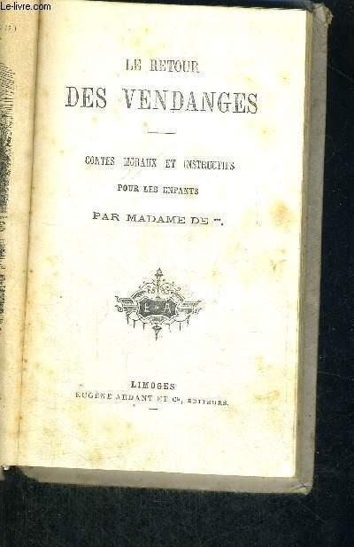 LE RETOUR DES VENDANGES - CONTES MORAUX ET INSTRUCTIFS POUR LES ENFANTS - 3E SERIE