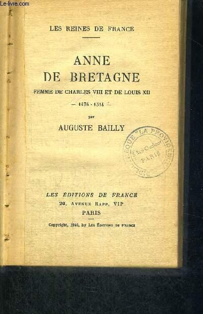 ANNE DE BRETAGNE  - FEMME DE CHARLES VIII RT DE LOUIS XII - 1476 - 1514