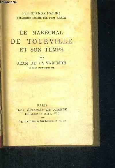 LE MARECHAL DE TOURVILLE ET SON TEMPS