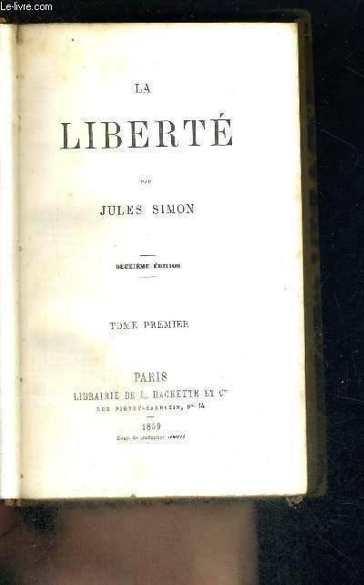 LA LIBERTE  - 2EME EDITION -TOME 1ER