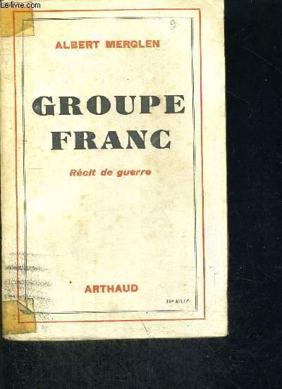 GROUPE FRANC - RECIT DE GUERRE