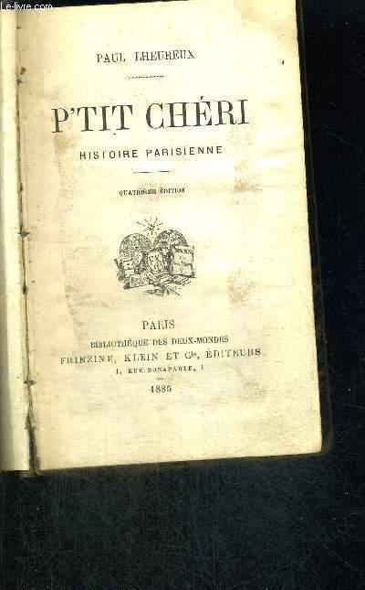 P'TIT CHERI - HISTOIRE PARISIENNE - 4EME EDITION