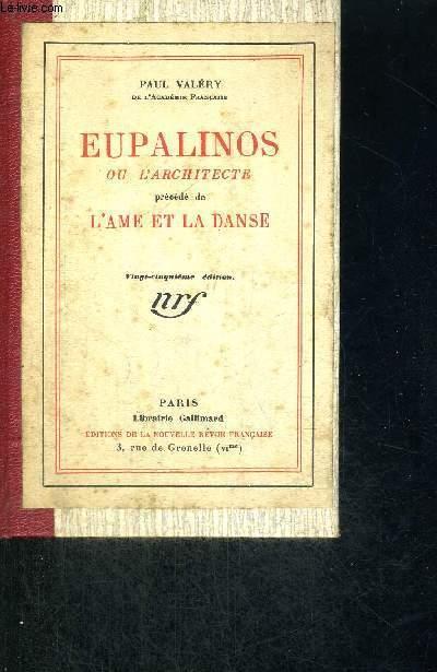 EUPALINOS - OU L'ARCHITECTE - PRECEDE DE L'AME ET LA DANSE