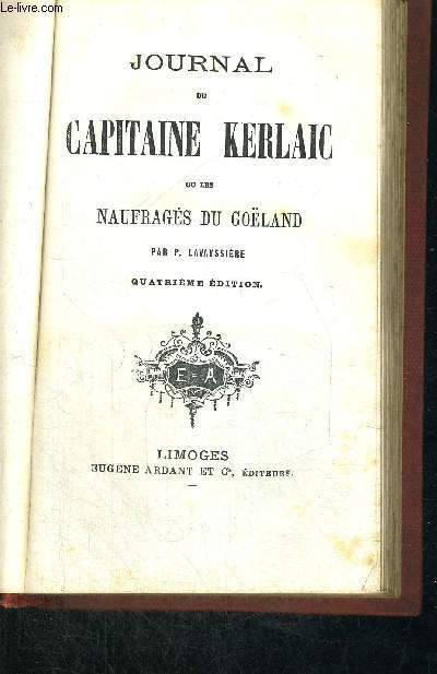 JOURNAL DU CAPITAINE KERLAIC - OU LES NAUFRAGES DU GOELAND