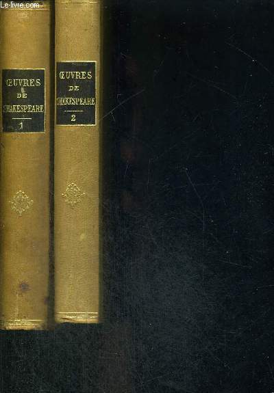 OEUVRES DE SHAKESPEARE -2 VOLUMES - TOME 1 : LES DRAMES - TOME 2 : FEERIES ET COMEDIES