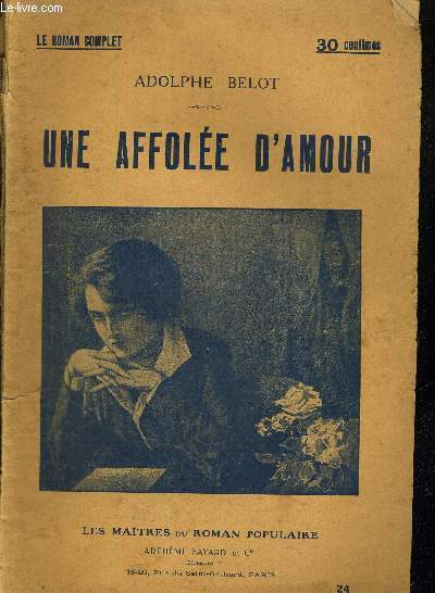 UNE AFFOLEE D'AMOUR - LE ROMAN COMPLET