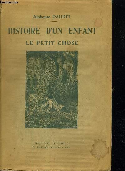 HISTOIRE D'UN ENFANT - LE PETIT CHOSE