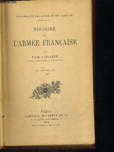 HISTOIRE DE L'ARMEE FRANCAISE - 7EME EDITION - BIBLIOTHEQUE DES ECOLES ET DES FAMILLES