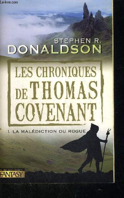 LES CHRONIQUES DE THOMAS COVENANT - TOME 1 - LA MALEDICTION DU ROGUE