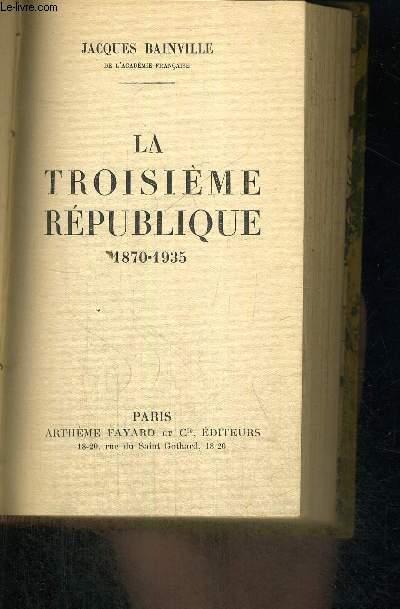 LA TROISIEME REPUBLIQUE - 1870 - 1935