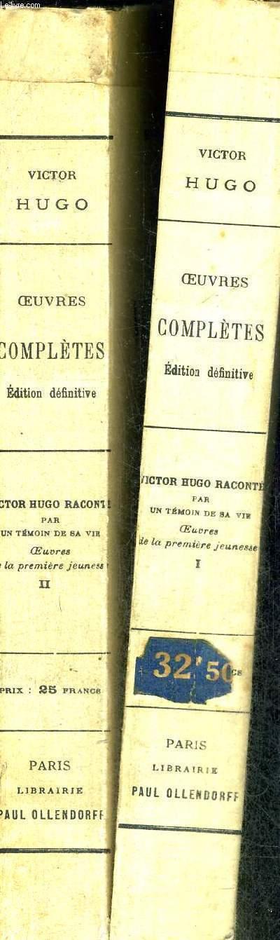 OEUVRES COMPLETES DE VICTOR HUGO- VICTOR HUGO RACONTE PAR UN TEMOIN DE SA VIE - 2 VOLUMES - TOMES 1 ET 2