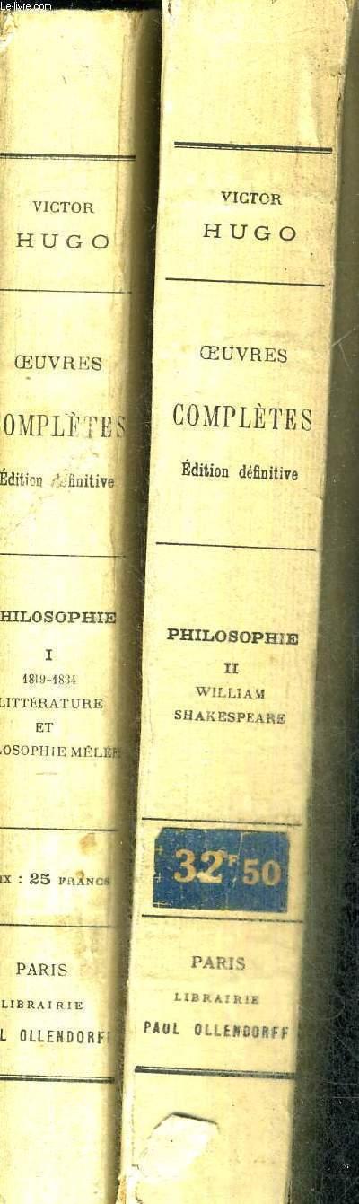OEUVRES COMPLETES DE VICTOR HUGO - PHILOSOPHIE - 2 VOLUMES - TOMES 1ET 2