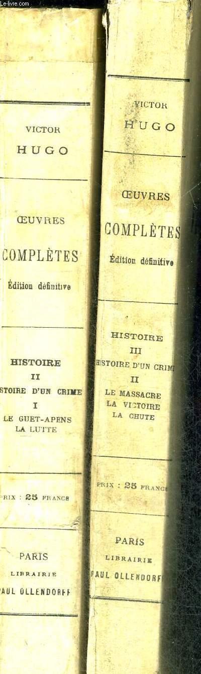 OEUVRES COMPLETES DE VICTOR HUGO - HISTOIRE - HISTOIRE D'UN CRIME  - 2 VOLUMES - TOME 1 ET 2