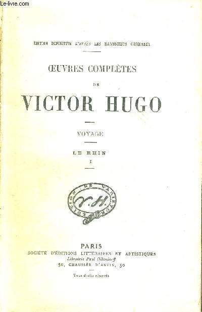 OEUVRES COMPLETES DE VICTOR HUGO - VOYAGE - LE RHIN - TOME 1