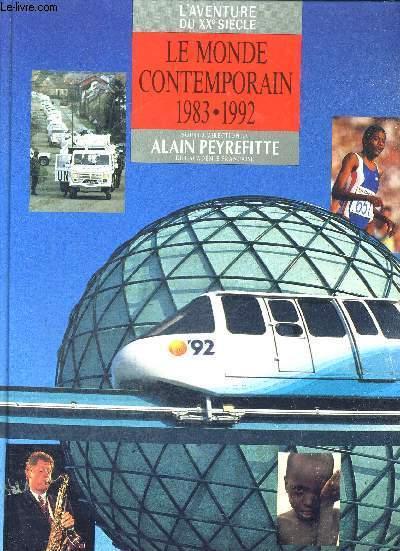 LE MONDE CONTEMPORAIN 1983-1992 - L'AVENTURE DU XX E SIECLE