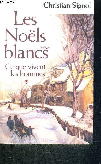 LES NOELS BLANCS - CE QUE VIVENT LES HOMMES