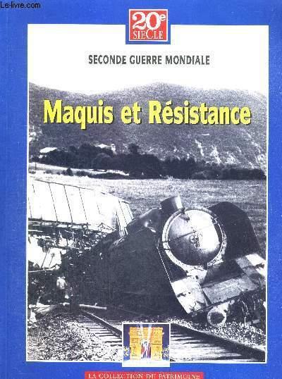 SECONDE GUERRE MONDIALE - MAQUIS ET RESISTANCE