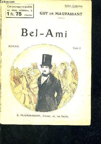 BEL-AMI - TOME 1 -  ROMAN - SELECT COLLECTION