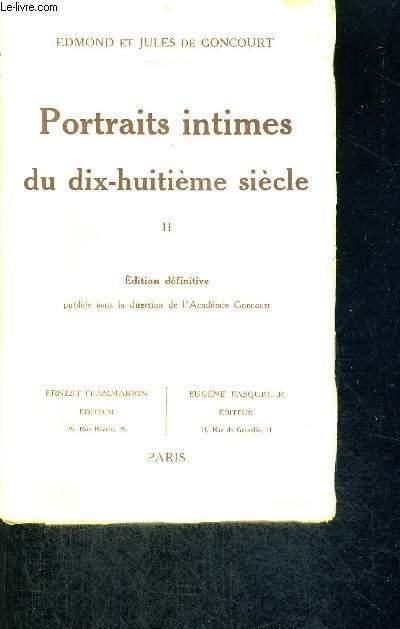 PORTRAITS INTIMES DU DIX-HUITIEME SIECLE - TOME 2 - EDITION DEFINITIVE
