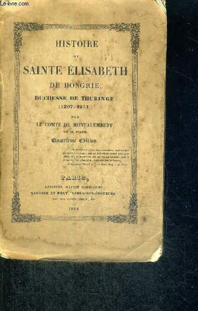 HISTOIRE DE SAINTE ELISABETH DE HONGRIE - DUCHESSE DE THURINGE - 4EME EDITION
