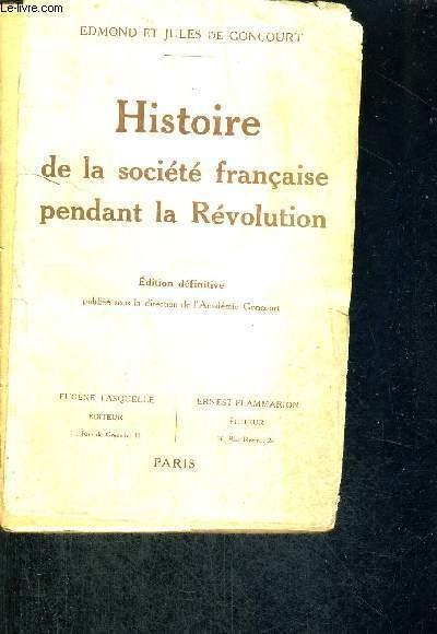HISTOIRE DE LA SOCIETE FRANCAISE PENDANT LA REVOLUTION - EDITION DEFINITIVE