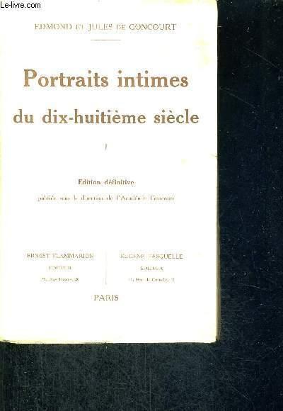 DE GONCOURT EDMOND ET JULES - EDITION DEFINITIVE - LOUIS XV ENFANT- BACHAUMONT-L'ABBE D'OLIVET-LE COMTE DE CLERMONT-MME GEOFFRIN-CAYLUS-DULAURENS-DOYEN-LA DUCHESSE DE CHAULNES- PIRON - TOME 1