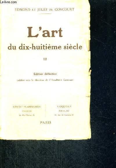 L'ART DU DIX-HUITIEME SIECLE - TOME 3 - EDITION DEFINITIVE