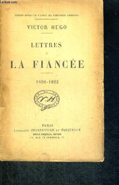 LETTRES A LA FIANCEE - 1820-1822
