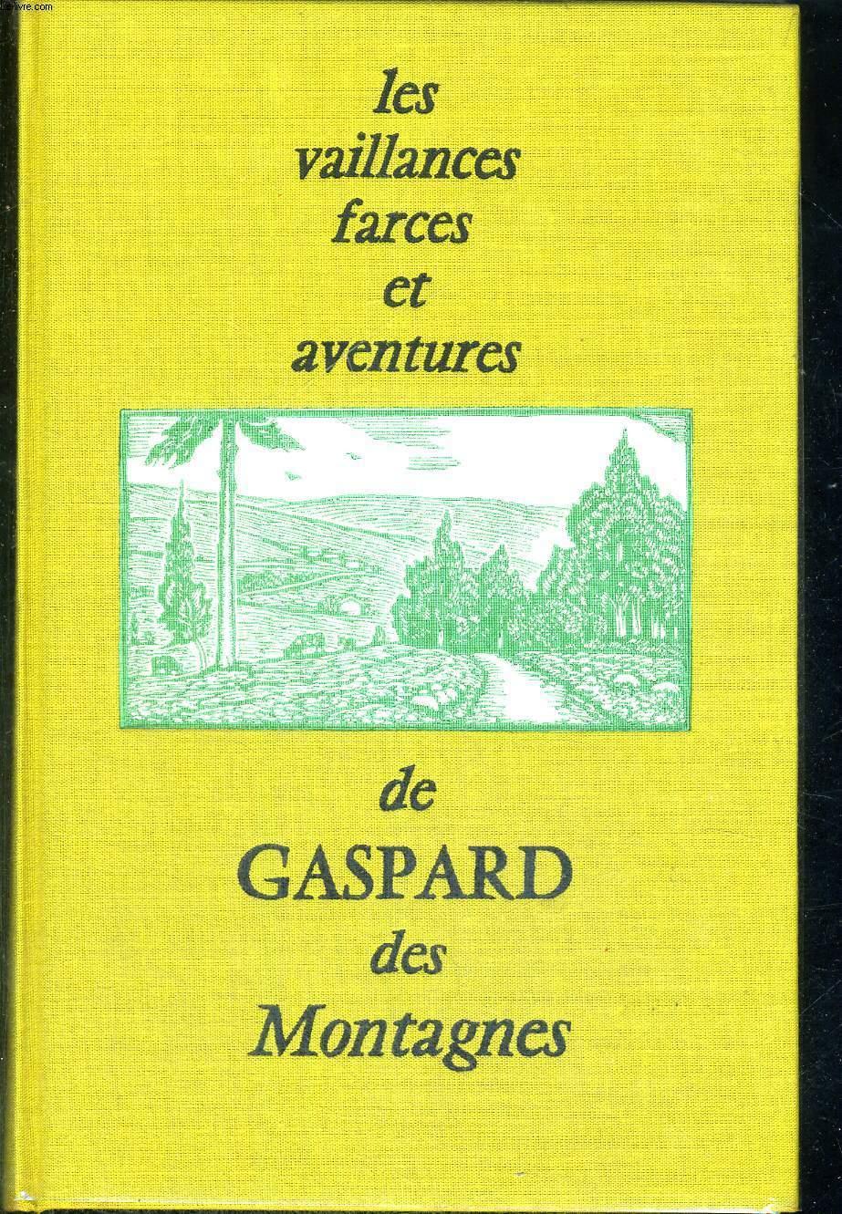 LES VAILLANCES, FARCES ET AVENTURES DE GASPARD DES MONTAGNES - EDITION DEFINITIVE