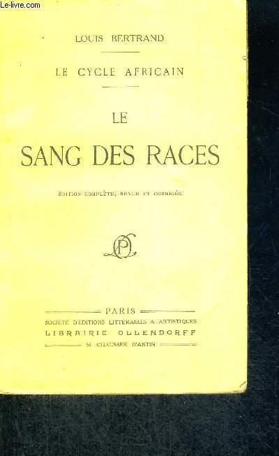 LE SANG DES RACES - LE CYCLE AFRICAIN - EDITION COMPLETE, REVUE ET CORRIGEE