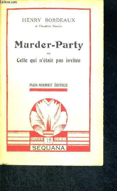 MURDER-PARTY - OU CELLE QUI N'ETAIT PAS INVITEE