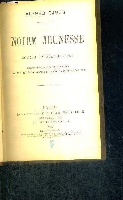 NOTRE JEUNESSE + ENVOI DE L'AUTEUR