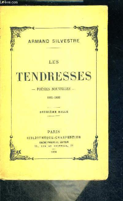 LES TENDRESSES - POESIES NOUVELLES - 1895-1898 - 2EME MILLE