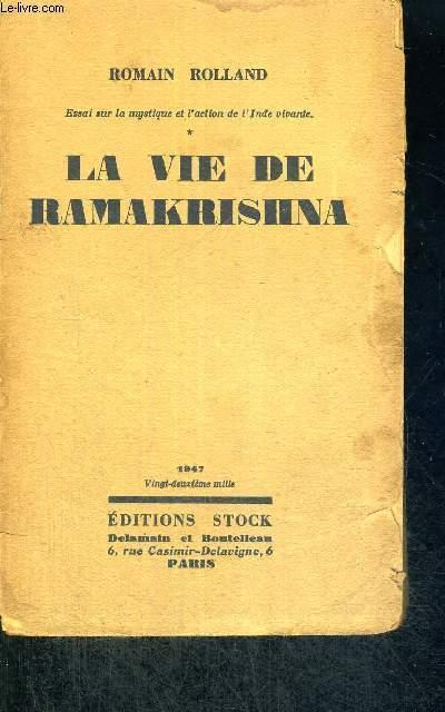 LA VIE DE RAMAKRISHNA - ESSAI SUR LA MYSTIQUE ET L'ACTION DE L'INDE VIVANTE
