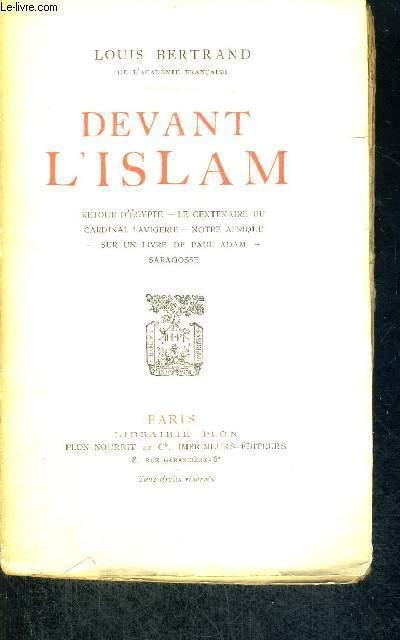 DEVANT L'ISLAM - RETOUR D'EGYPTE - LE CENTENAIRE DU CARDINAL LAVIGERIE - NOTRE AFRIQUE - SUR UN LIVRE DE PAUL ADAM - SARAGOSSE