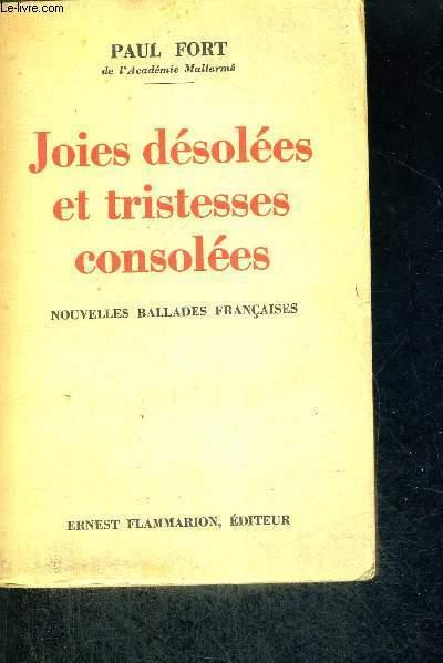 JOIES DESOLEES ET TRISTESSES CONSOLEES - NOUVELLES BALADES FRANCAISES